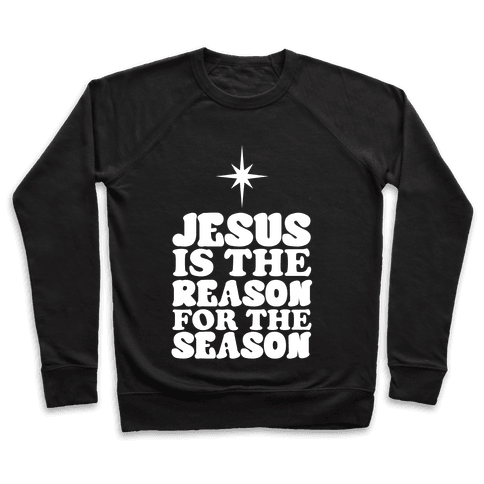 Jesus Is The Reason For The Season Pullover