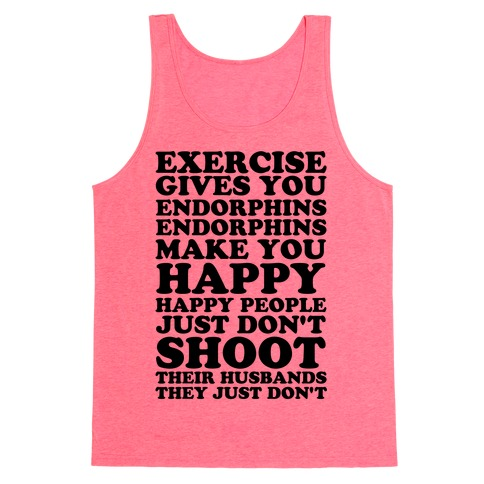 39f6a74b09835b Exercise Gives You Endorphins Tank Top