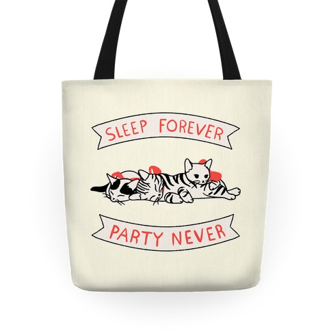 Sleep Forever, Party Never Tote