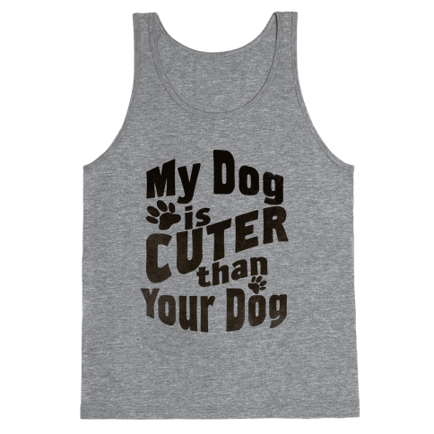 My Dog is Cuter than Your Dog (Organic) Tank Top