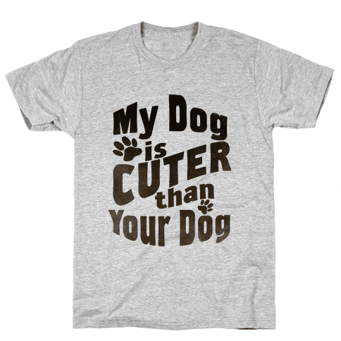 My Dog is Cuter than Your Dog (Organic) Mens T-Shirt