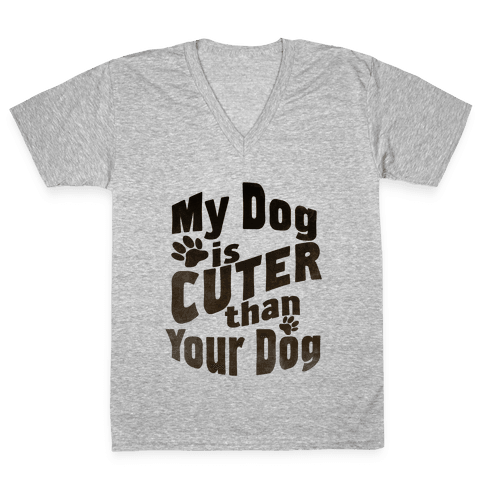 My Dog is Cuter than Your Dog (Organic) V-Neck Tee Shirt