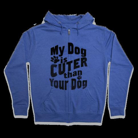 My Dog is Cuter than Your Dog (Organic) Zip Hoodie