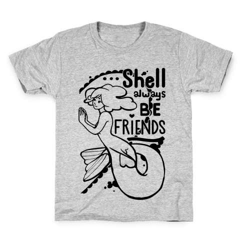 Shell Always Be Friends ( part 2) Kids T-Shirt