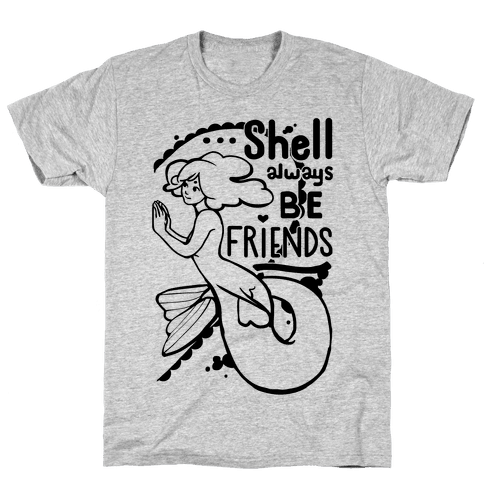 Shell Always Be Friends ( part 2) Mens T-Shirt