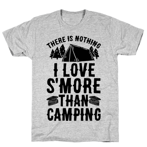 There Is Nothing I Love S'More Than Camping Mens T-Shirt