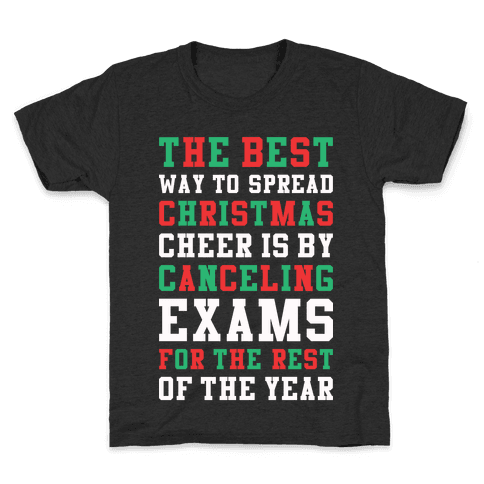 Canceling Exams For The Rest Of The Year Kids T-Shirt