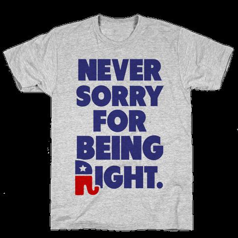 Never Sorry Mens T-Shirt