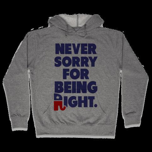 Never Sorry Hooded Sweatshirt