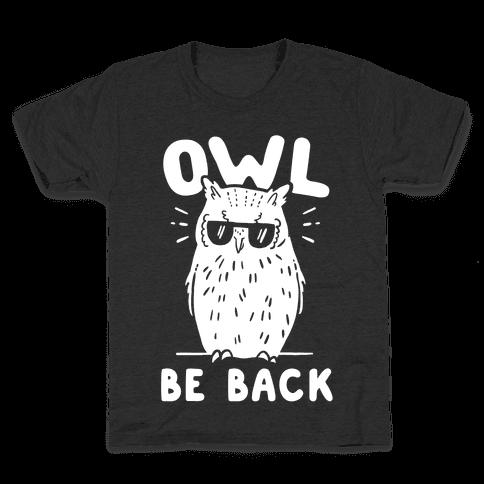 Owl Be Back Kids T-Shirt