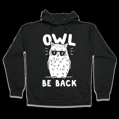 Owl Be Back Hooded Sweatshirt