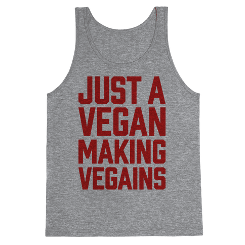 Just A Vegan Making Vegains Tank Top