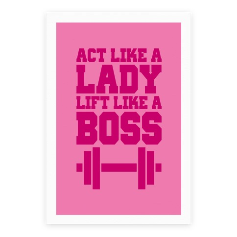 Act Like A Lady Lift Like A Boss Poster