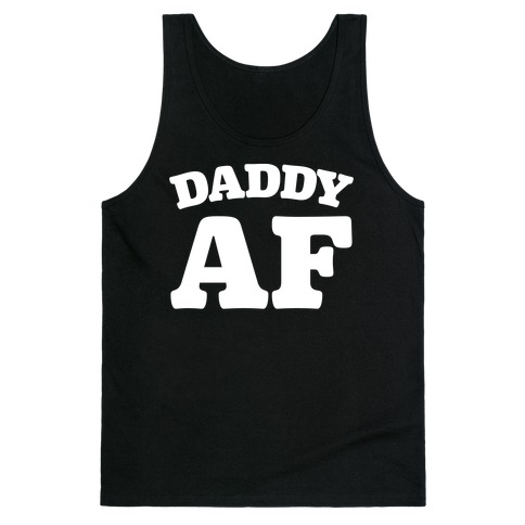 Daddy AF White Print Tank Top