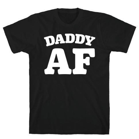 Daddy AF White Print Mens T-Shirt