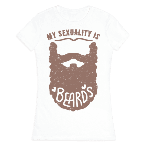 My Sexuality Is Beards Womens T-Shirt