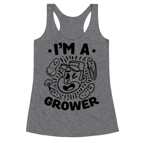 I'm a Grower Racerback Tank Top