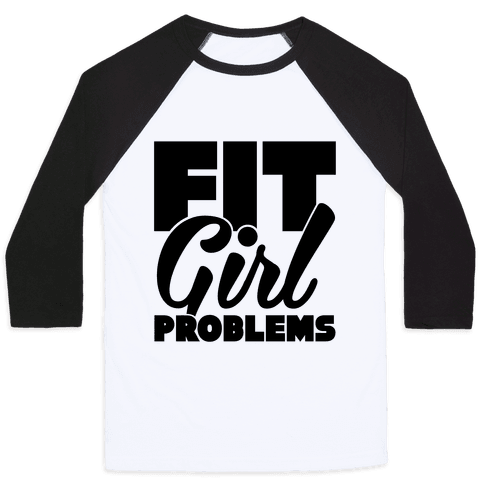 Fit Girl Problems Baseball Tee