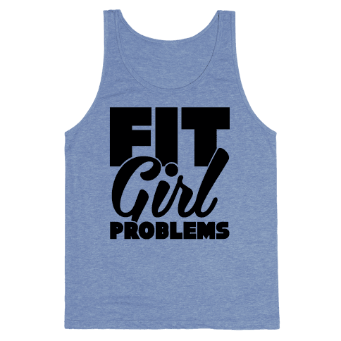Fit Girl Problems Tank Top
