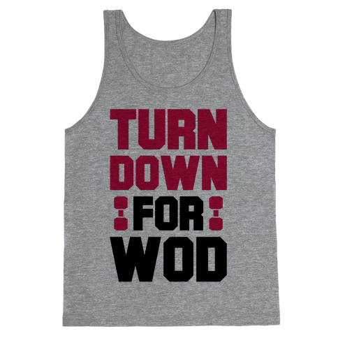 Turn Down For Wod Tank Top
