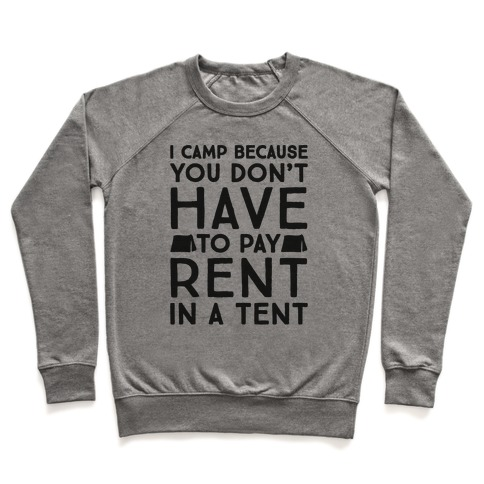 You Don't Have To Pay Rent In A Tent Pullover