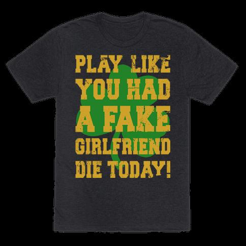Play Like You Had A Fake Girlfriend