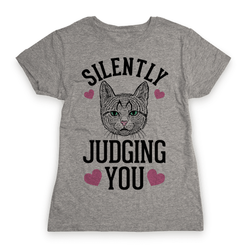 Silently Judging You Womens T-Shirt