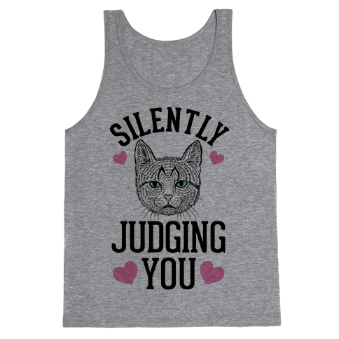 Silently Judging You Tank Top