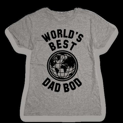 World's Best Dad Bod Womens T-Shirt