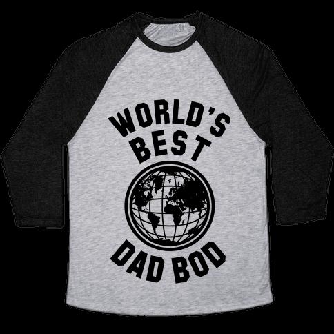 World's Best Dad Bod Baseball Tee