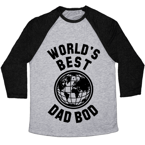 World's Best Dad Bod Baseball Tee