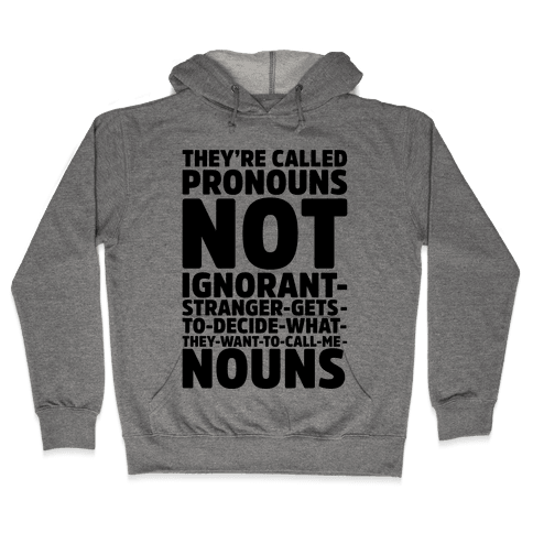 They're Called Pronouns Hooded Sweatshirt