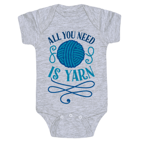 All You Need Is Yarn Baby Onesy