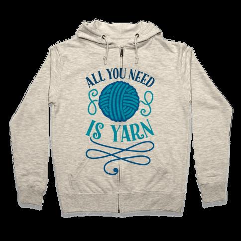 All You Need Is Yarn Zip Hoodie