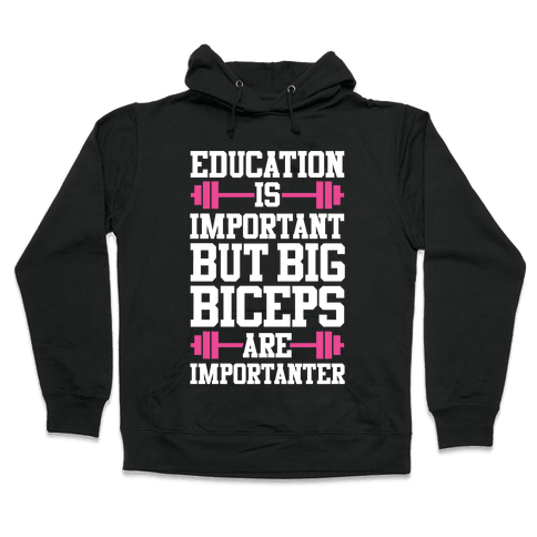 Big Biceps Are Importanter Hooded Sweatshirt