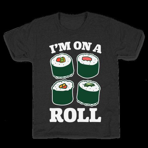 I'm On A Roll Sushi Kids T-Shirt