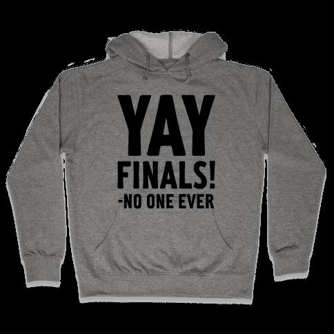 Yay Finals! Hooded Sweatshirt