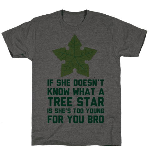 If She Doesn't Know What A Tree Star Is She's Too Young For You Mens T-Shirt