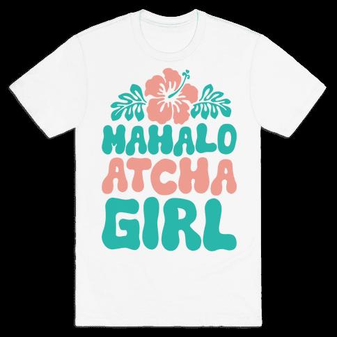 Mahalo Atcha Girl Mens T-Shirt