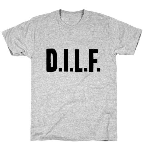 D.I.L.F. T-Shirt