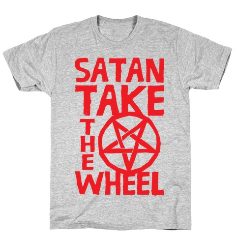 Satan Take The Wheel T-Shirt
