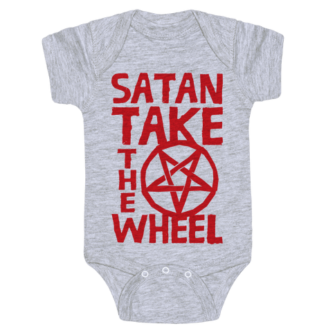 Satan Take The Wheel Baby Onesy