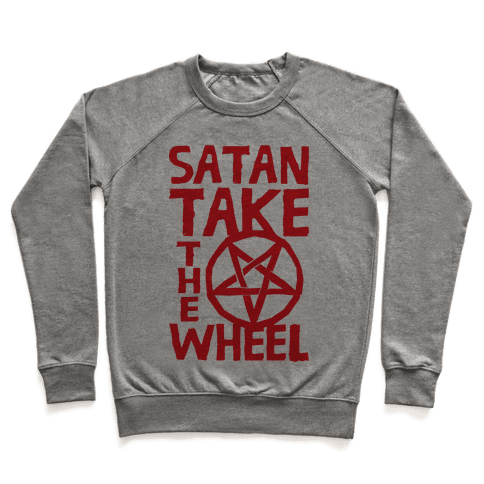 Satan Take The Wheel Pullover
