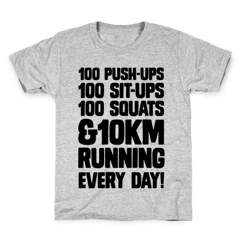 100 pushups, 100 sit-ups, 100 squats and 10 km Running Every Day! Kids T-Shirt