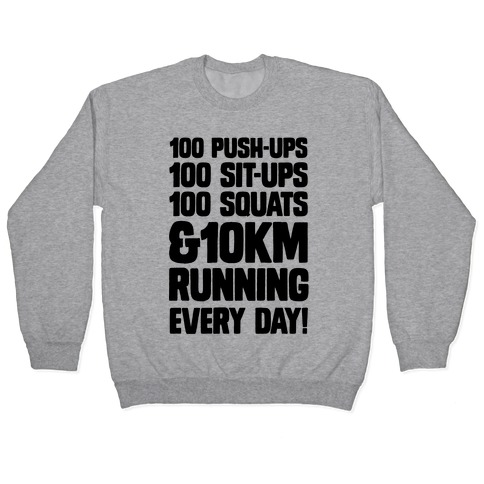 100 pushups, 100 sit-ups, 100 squats and 10 km Running Every Day! Pullover