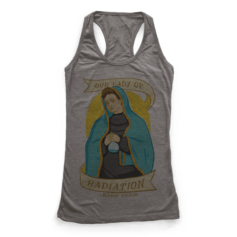Marie Curie: Our Lady Of Radiation Racerback Tank Top