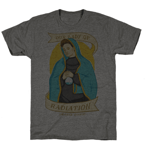 Marie Curie: Our Lady Of Radiation Mens T-Shirt