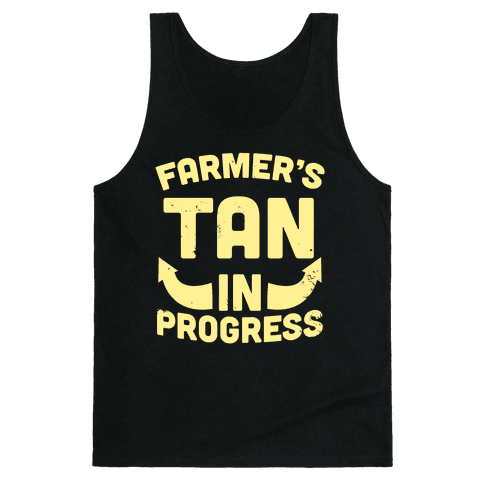 Farmer's Tan In Progress Tank Top