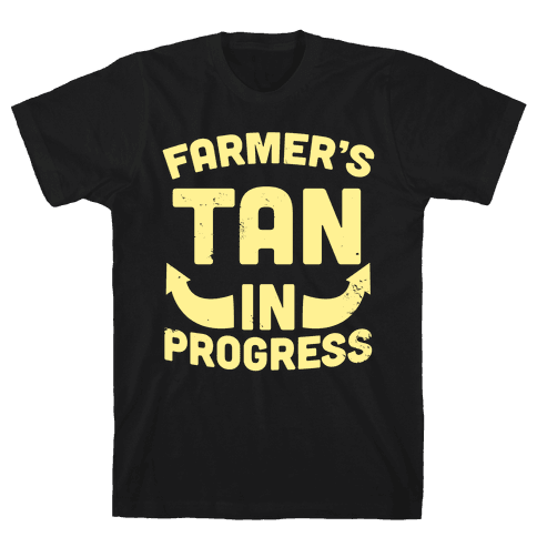 Farmer's Tan In Progress Mens T-Shirt