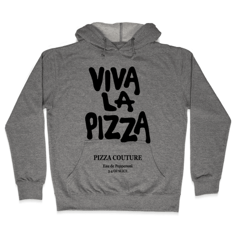 Viva La Pizza Hooded Sweatshirt